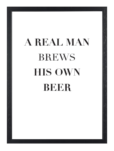 poster A REAL MAN BREWS HIS OWN BEER
